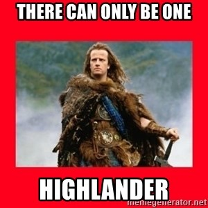 Highlander - There can only be one Highlander