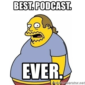Comic Book Guy Worst Ever - Best. Podcast. EVER.