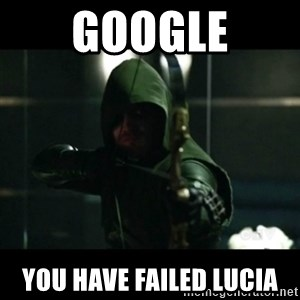 YOU HAVE FAILED THIS CITY - Google You have failed lucia