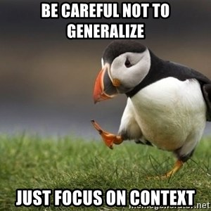 Unpopular Opinion Puffin - BE CAREFUL NOT TO GENERALIZE JUST FOCUS ON CONTEXT