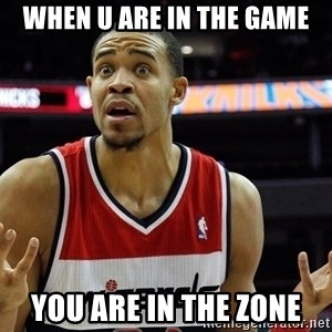 Basketball JaVale Mcgee - When u are in the game you are in the zone