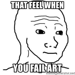 That Feel Guy - that feel when you fail art