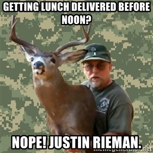 Chuck Testa Nope - Getting lunch delivered before noon? nope! justin rieman.