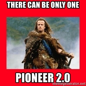 Highlander - there can be only one pioneer 2.0