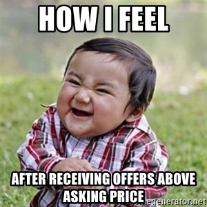Evil kid - how i feel  after receiving offers above asking price