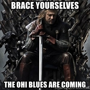 Eddard Stark - Brace yourselveS The ohi blues are coming