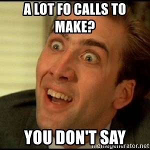 You Don't Say Nicholas Cage - a lot fo calls to make?    you don't say