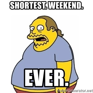 Comic Book Guy Worst Ever - ShorTest. weekend. Ever.
