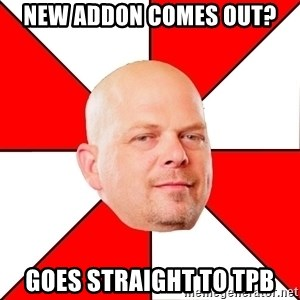Pawn Stars - new addon comes out? goes straight to tpb