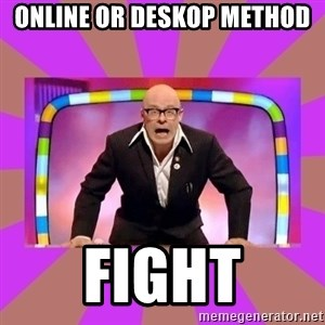 Harry Hill Fight - Online or deskop method fight