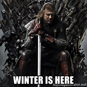 Eddard Stark -  WInter is here