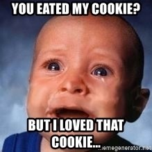 Very Sad Kid - You eated my cookie? But I loved that cookie...