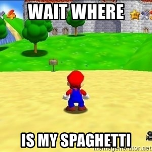 Mario looking at castle - wait where  is my spaghetti