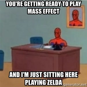 60s spiderman behind desk - You're getting ready to play mass effect And I'm just sitting here playing Zelda