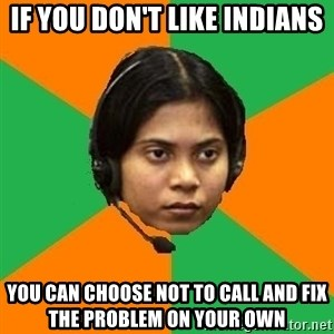 Stereotypical Indian Telemarketer - if you don't like indians you can choose not to call and fix the problem on your own