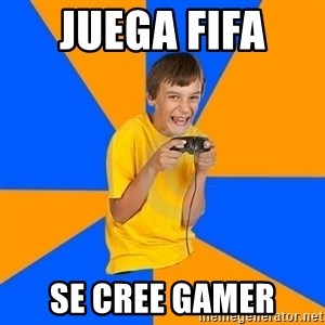 Annoying Gamer Kid - juega fifa  se cree gamer