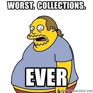 Comic Book Guy Worst Ever - Worst.  collections. ever