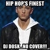 Eminem - Hip hop's finest  Dj dosk...no cover!!!