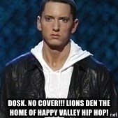 Eminem -  Dosk. No cover!!! Lions Den the home of happy Valley hip hop!