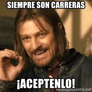 One does not simply HD - siempre son carreras ¡Aceptenlo!