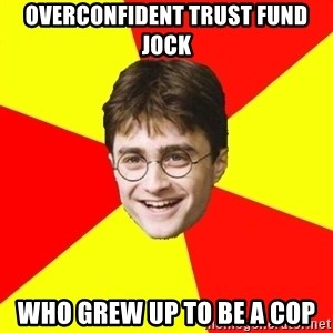 cheeky harry potter - overconfident trust fund jock who grew up to be a cop