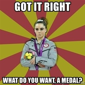 Not Impressed Makayla - GOT IT RIGHT WHAT DO YOU WANT, A MEDAL?