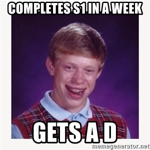 nerdy kid lolz - Completes s1 in a week Gets a d