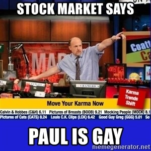 Move Your Karma - Stock market says Paul is gay