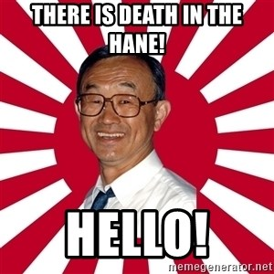 Crazy Perverted Japanese Businessman - THERE IS DEATH IN THE HANE! Hello!