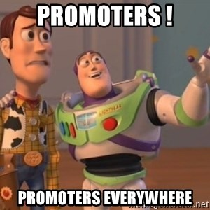 ToyStorys - Promoters ! promoters everywhere