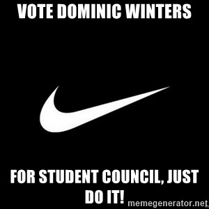 Nike swoosh - Vote Dominic winters For student council, Just do it!