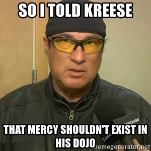 Steven Seagal Mma - So i told kreese That mercy shouldn't exist in his dojo