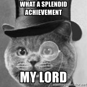 Monocle Cat - what a splendid achievement my lord