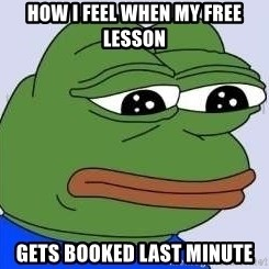 Sad Frog Color - How i feel when my fRee lesson Gets booked last minute