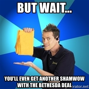 Shamwow Guy - But wait... You'll even get another Shamwow with the bethesda deal