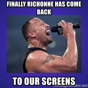 The Rock Catchphrase - FINALLY RICHONNE HAS COME BACK To our screens