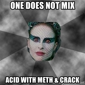 Black Swan Eyes - one does not mix acid with meth & crack
