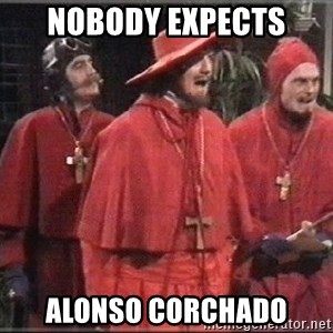 spanish inquisition - NOBODY EXPECTS ALONSO CORCHADO