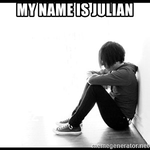 First World Problems - My name is julian