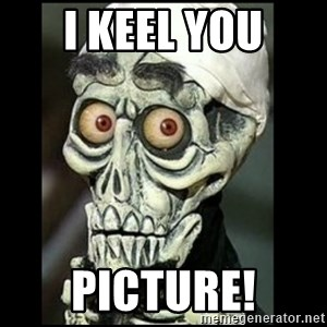 Achmed the dead terrorist - I keel you picture!