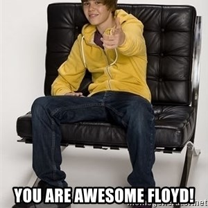 Justin Bieber Pointing -  You Are Awesome FLoyd!
