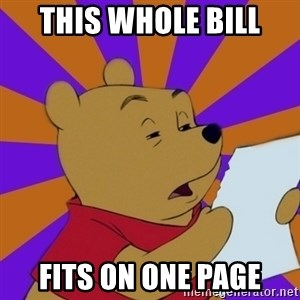 Skeptical Pooh - This whole bill FiTs oN one pAge