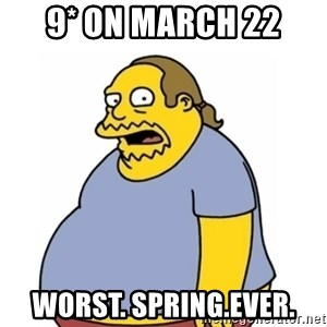 Comic Book Guy Worst Ever - 9* on march 22 worst. spring.ever.