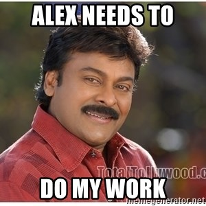 Typical Indian guy - alex needs to do my work