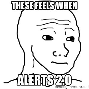 That Feel Guy - these feels when alerts 2.0