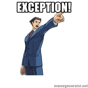 OBJECTION - EXCEPTION!