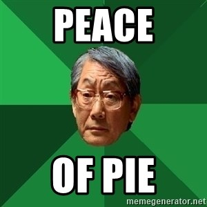 High Expectations Asian Father - peace of pie