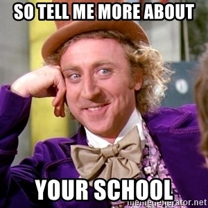 Willy Wonka - so tell me more about your school