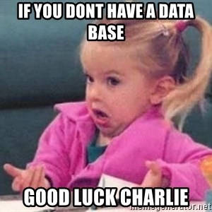 good luck charlie 09876543 - if you dont have a data base good luck charlie