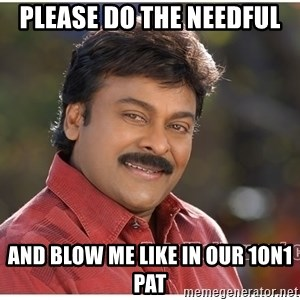 Typical Indian guy - Please do the needful And blow me like in our 1on1 pat